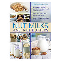 Nut Milks & Nut Butters Book