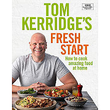 Tom Kerridge's Fresh Start – How to Cook Amazing Food at Home
