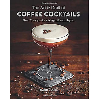 The Art & Craft of Coffee Cocktails Book