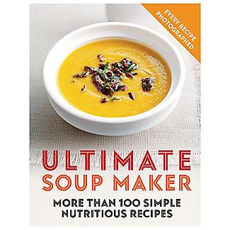 Ultimate Soup Maker 100 Recipe Book by Joy Skipper