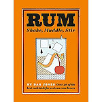 Rum Shake Muddle Stir - Over 40 Cocktails for Serious Rum Lovers