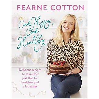 Fearne Cotton Cook Happy Cook Healthy Book
