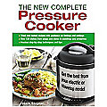 The New Complete Pressure Cooker Cookbook