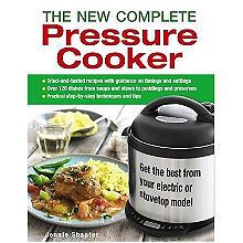 The New Complete Pressure Cooker Cookbook