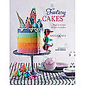 Fantasy Cakes - Magical Recipes for Fanciful Bakes by Angela Romeo