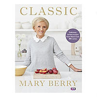Classic Mary Berry - Delicious No-Fuss Recipes by Mary Berry