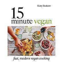 15-Minute Vegan Cook Book – Fast Modern Vegan Cooking